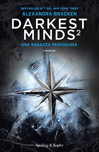 Darkest Minds. Una ragazza pericolosa di Alexandra Bracken
