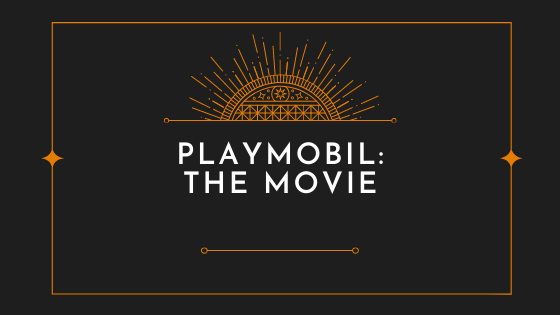 Playmobil: The Movie [FILM]
