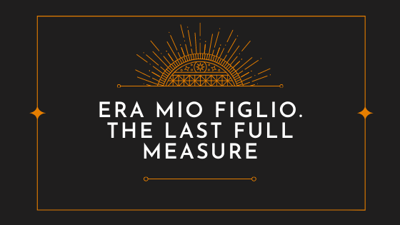 Era mio figlio. The Last Full Measure [FILM]