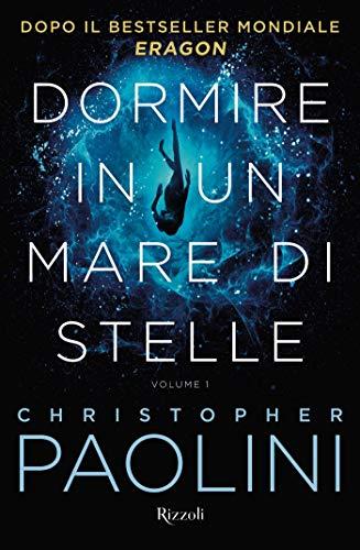 Dormire in un mare di stelle 1 di Christopher Paolini