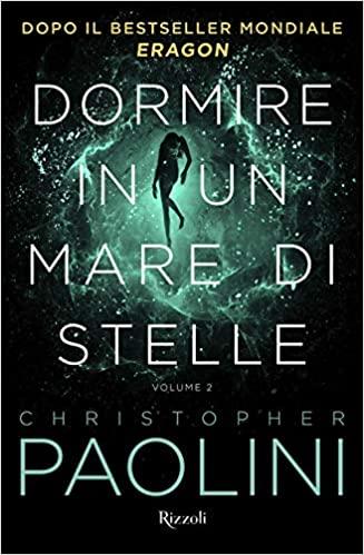 Dormire in un mare di stelle 2 di Christopher Paolini