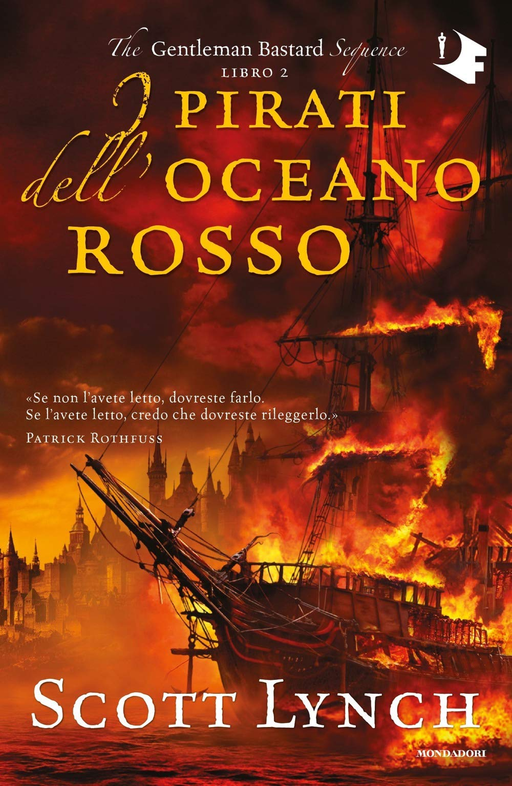 Bastardi Galantuomini. I pirati dell oceano rosso di Scott Lynch