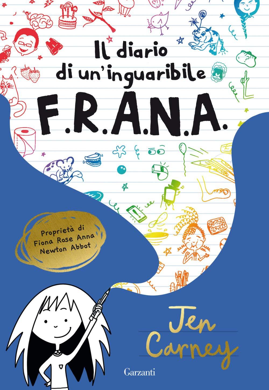 Il diario di un'inguaribile F.R.A.N.A. di Jen Carney