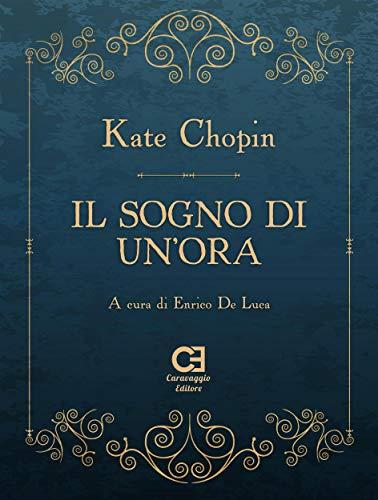 Il sogno di un ora di Kate Chopin e Enrico De Luca
