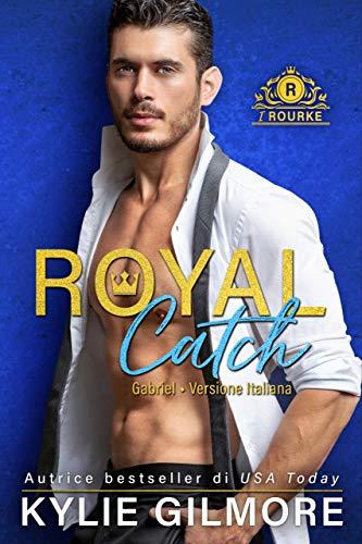 Royal Catch. Gabriel di Kylie Gilmore